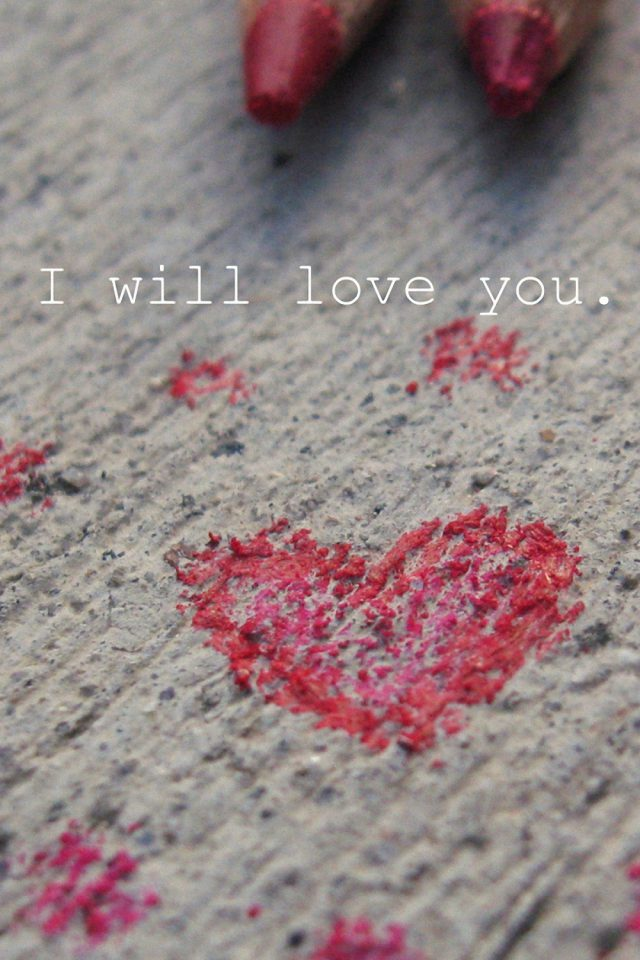 I will love you Android wallpaper
