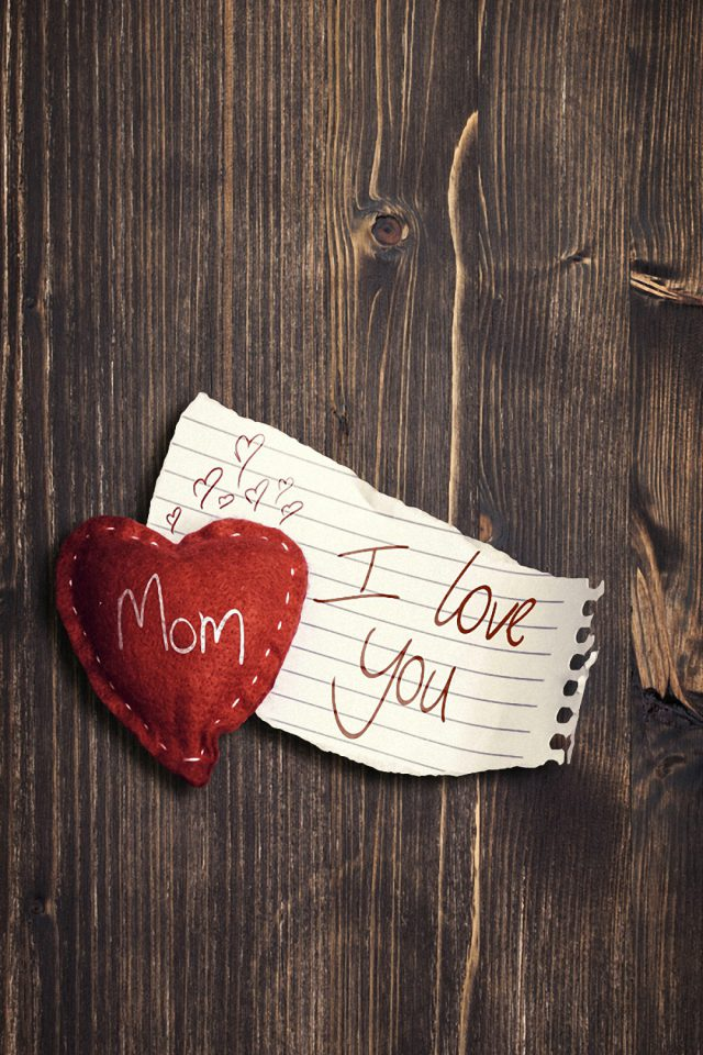 Mom I Love You Android wallpaper