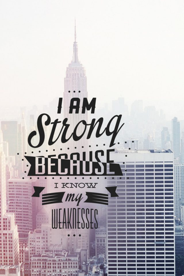 I Am Strong Quote Android wallpaper