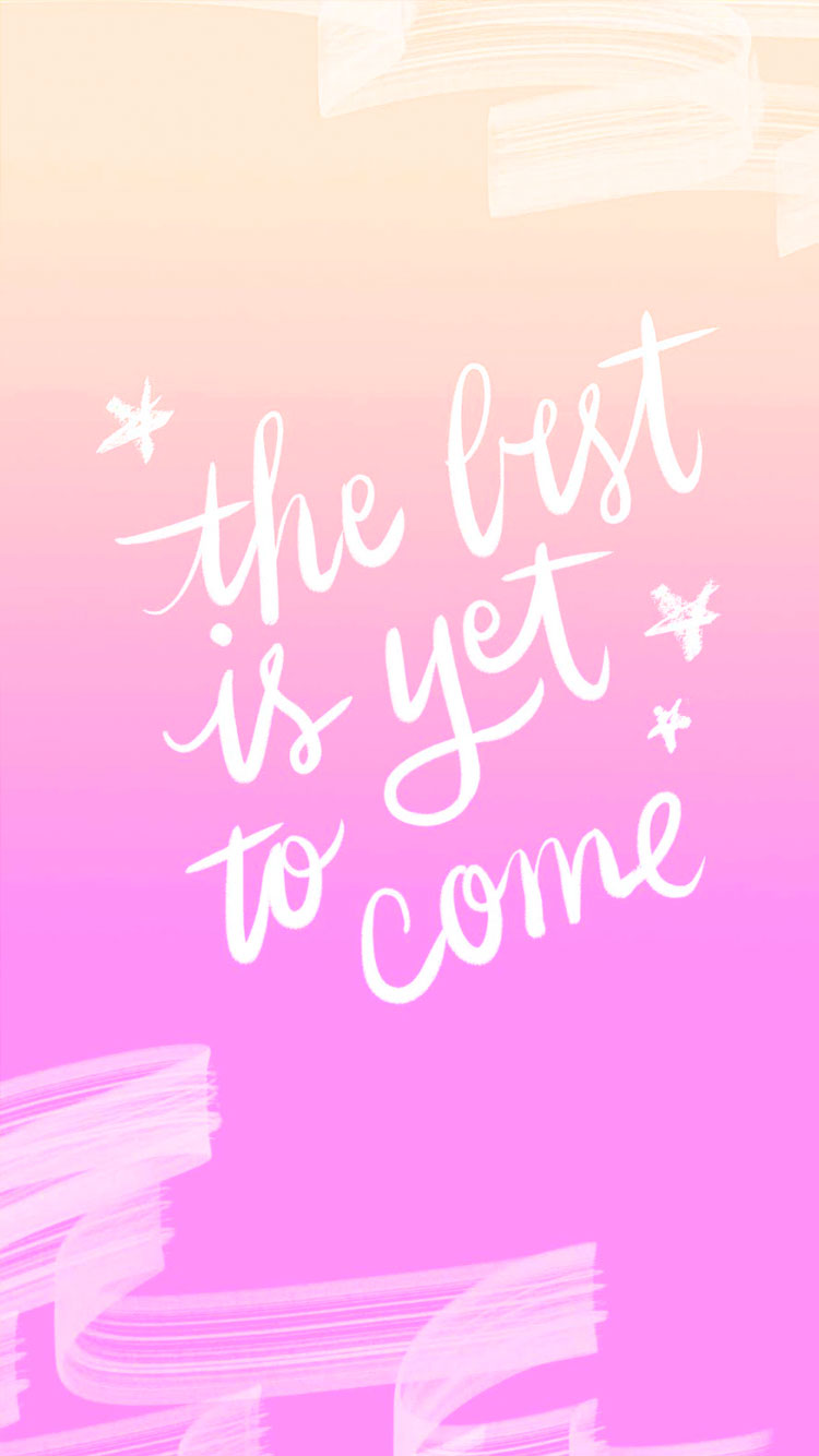 The Best Is Yet To Come Quote Android wallpaper