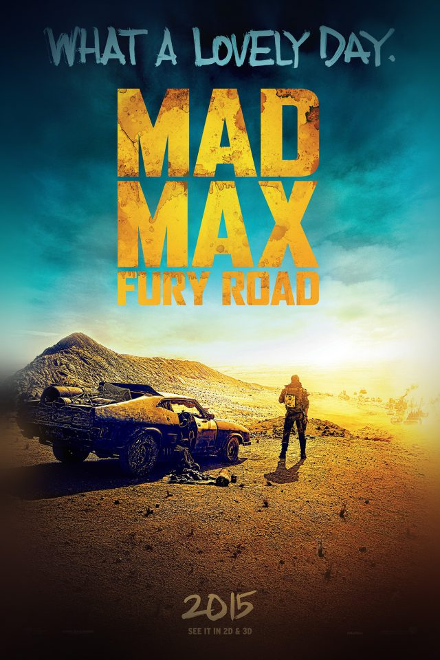 Madmax Furyroad Film Poster Art Lovely Day Android wallpaper
