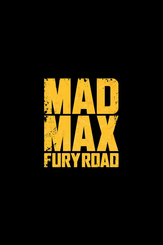 Madmax Furyroad Film Poster Minimal Logo Art Dark Android wallpaper